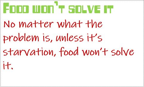 food won't solve it
