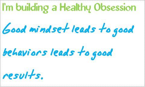 obsession good mindset