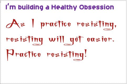 obsession practice resisting