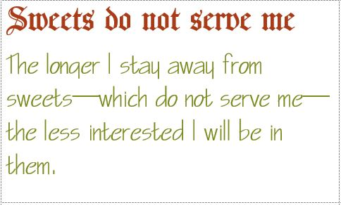 sweets do not serve me